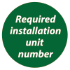 Required installation unit number